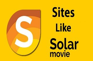 Top 10 Best SolarMovie Alternatives for Watching Movies and TV series