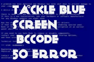Methods to Tackle Blue Screen Bccode 50 Error