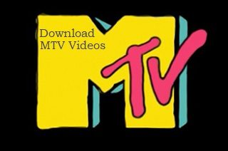 A Quick Guide for Users to Download MTV Videos