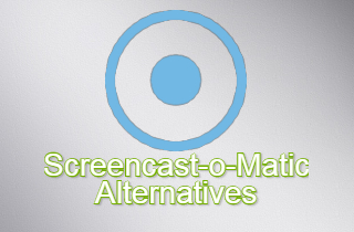 The Best 5 Screencast-O-Matic Alternatives to Record Video