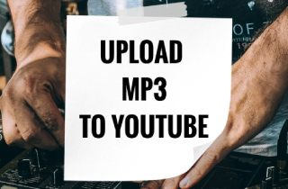 How to Upload MP3 Audio to YouTube