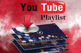 Top 10 Tools to Download Entire YouTube Playlist