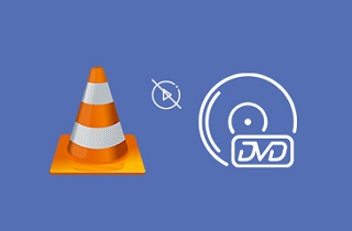 Issues and Solutions on VLC Won't Play DVD