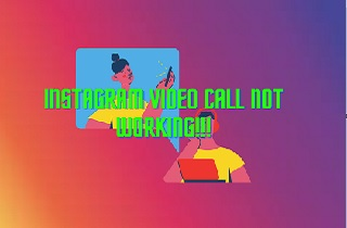 5 Viable Methods to Fix Instagram Video Chat Not Working