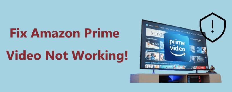 Amazon Prime Not Working