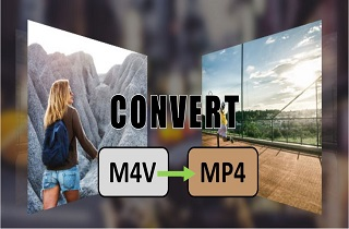 Best Solutions to Convert M4V Video to MP4