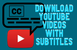 Expeditious Way to Download YouTube Video with Subtitles