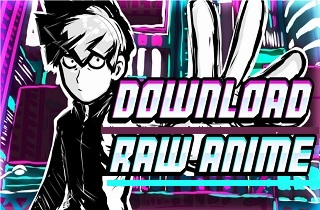 6 Best Websites to Download Raw Anime Version