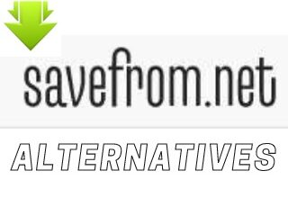 Best 6 Alternatives Sites to Savefrom.net for Downloading Videos