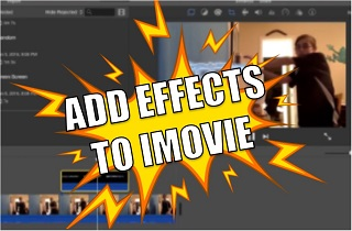 How to Add Special Effects in iMovie