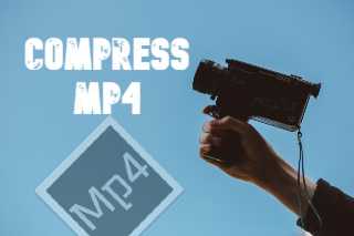 Great Software to Use to Compress MP4 Video