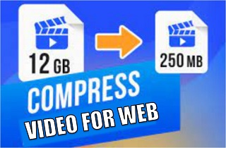 Detailed Guide on How to Compress Video for Website