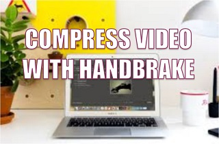feature compress video with handbrake