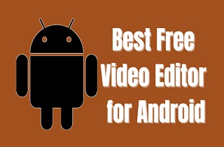10 Extraordinary Free Video Editor for Android Without Watermark