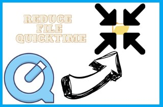 Tips and Tricks on How to Reduce QuickTime File Size Mac