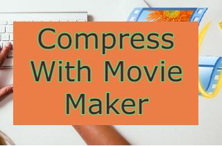 Quick Tips: Compress Video Windows 10 Movie Maker