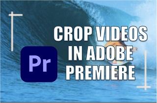 feature crop videos in adobe premiere