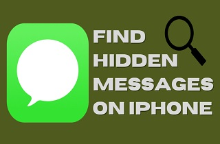 How to Find Hidden Messages on iPhone