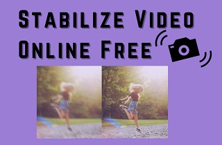 Review of the Best 3 Free Online Video Stabilizer